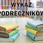 Wykaz podręczników narok szkolny 2021/2022